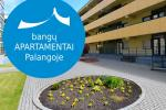 "50 EUR - ""BANGU APARTMENTS"" in Palanga close to the sea"